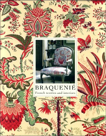 Braquenie: French Textiles and Interiors Since 1823: Sirat, Jacques;Dirand, Jacques (introduction ...