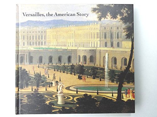 9782909838441: Versailles: The American Story