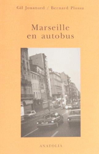 Marseille en autobus (Récit) (French Edition) (9782909848334) by Plossu, Bernard; Jouanard, Gil