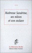 9782909850245: MAITRESSE SANDRINE, SES DEUX NIECES...