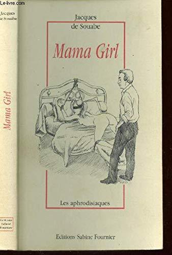 9782909850535: Mama girl (Les aphrodisiaques)