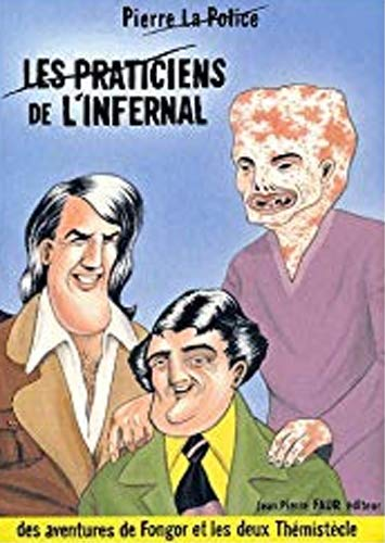 9782909882024: Les praticiens de l'Infernal. : Des aventures de Fongor et les deux Th�mist�cle