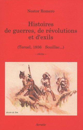 9782909899329: Histoires de guerres, de révolutions et d'exils (teruel, 1936 - souillac...)
