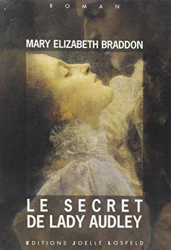 Le secret de lady audley: Mary-Elizabeth Braddon