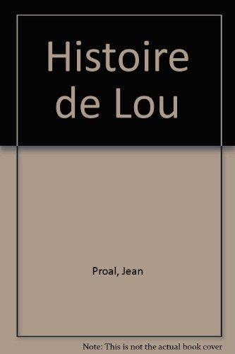 9782909907345: Histoire de Lou