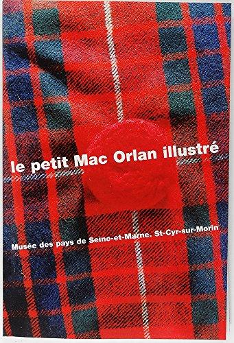 9782909910055: Le petit Mac Orlan illustré : Découverte de Pierre Mac Orlan à travers les oeuvres et les documents conservés au Musée des pays de Seine-et-Marne