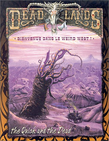 9782909934778: Deadlands : The Quick and the dead, bienvenue dans le weird west !