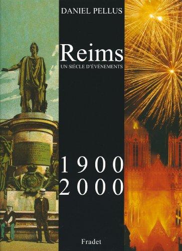 9782909952093: Reims 1900-2000 un Siecle d'Evènements