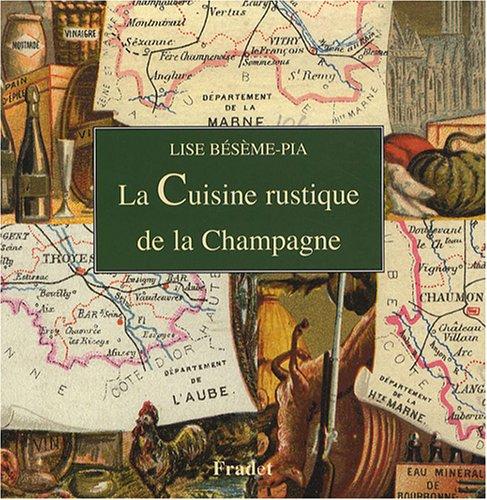 9782909952130: La Cuisine rustique de la Champagne