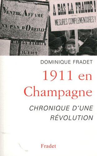 9782909952277: 1911 en Champagne : Chronique d'une r�volution