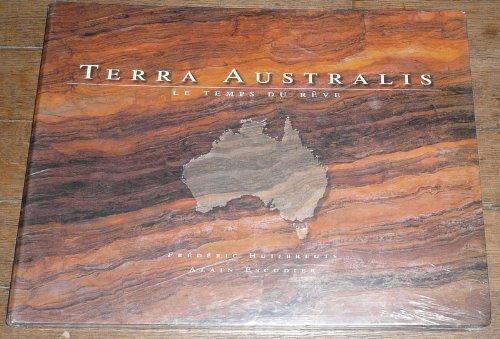 Terra Australis: Le Temps Du Reve: Huijbregts, Frederic; Escudier,