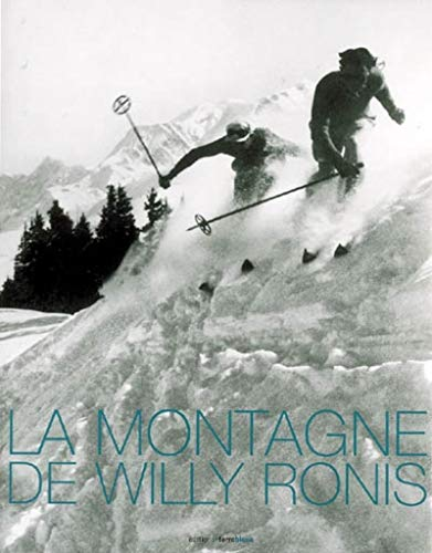 La montagne de Willy Ronis (French Edition): Willy Ronis