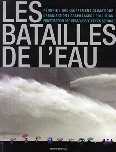 Les batailles de l'eau (French Edition): Jean-Louis Vibert-Guigue