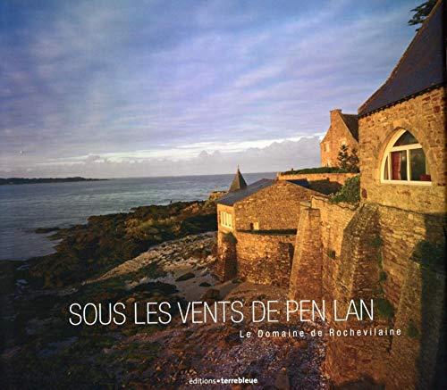 9782909953236: Sous les Vents de Pen Lan : Le Domaine de Rochevilaine