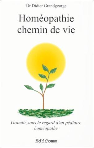 HOMEOPATHIE CHEMIN DE VIE : GRANDIR SOUS LE REGARD D'UN PEDIATRE HOMEOPATHE: GRANDGEORGE, ...