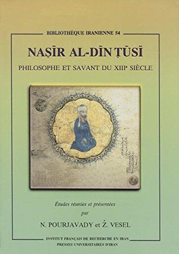 9782909961255: Nasir Al-Din Tusi Philosophe et savant du XIIIe siecle (Bibliotheque Iranienne)
