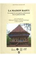 La Maison Rafi'i: Un exemple de sauvegarde architecturale dans la plaine du Gilan (Bibliotheque Iranienne) (9782909961415) by Christian Bromberger; Marc Grodwohl; M. Taleghani