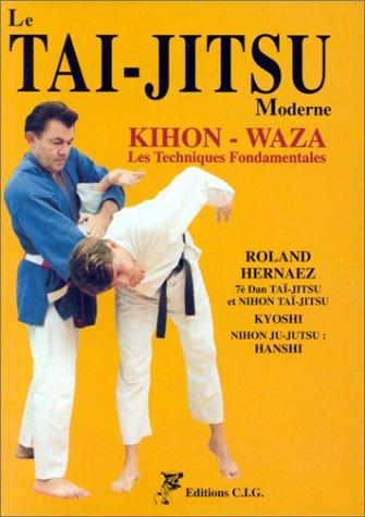 9782909962030: Le Tai-Jitsu moderne. Les techniques fondamentales