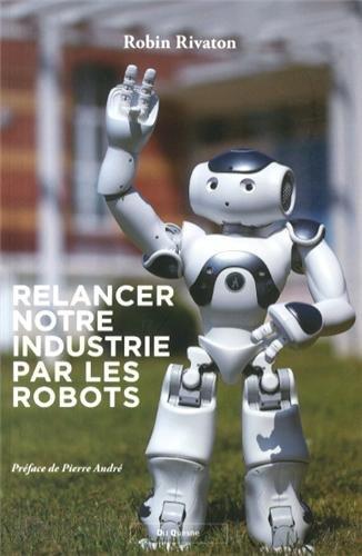 9782909989372: Relancer notre industrie par les robots