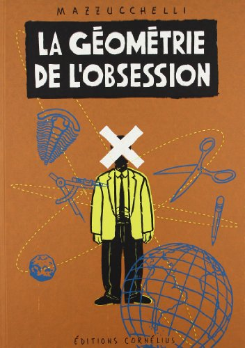 9782909990187: La géométrie de l'obsession. (French Edition)
