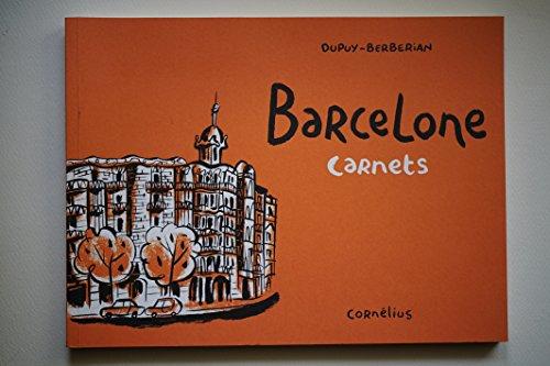 Barcelone Carnets: Dupuy-Berberian