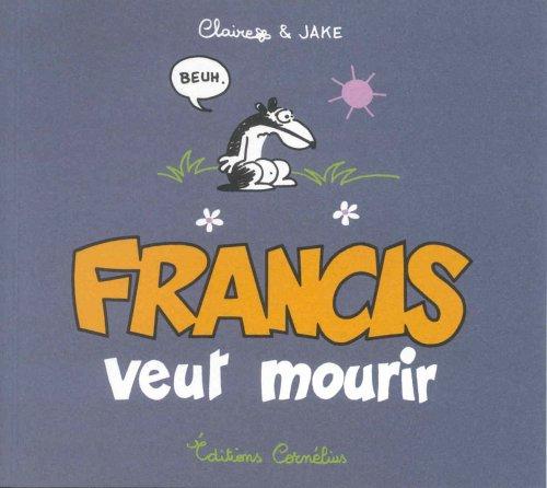 9782909990798: Francis veut mourir