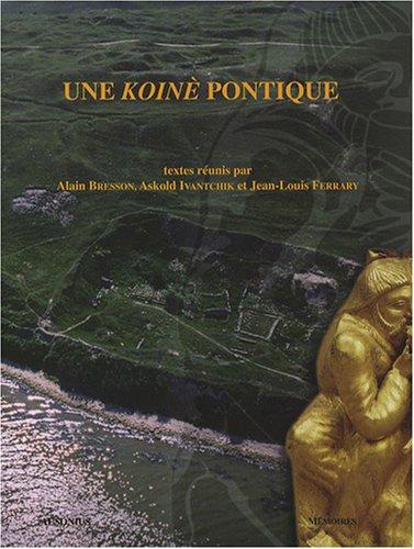 Une Koiné pontique. Cités grecques, sociétés indigènes et ...