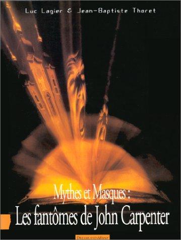 9782910027278: Mythes et masques : Les fantômes de John Carpenter (Image par image)