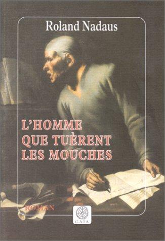 HOMME QUE TUÈRENT LES MOUCHES (L'): NADAUS ROLAND