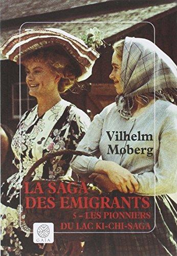 9782910030698: La saga des émigrants, tome 5 : Les pionniers du lac Ki-chi-saga
