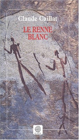 Le renne blanc: Caillat, Claude