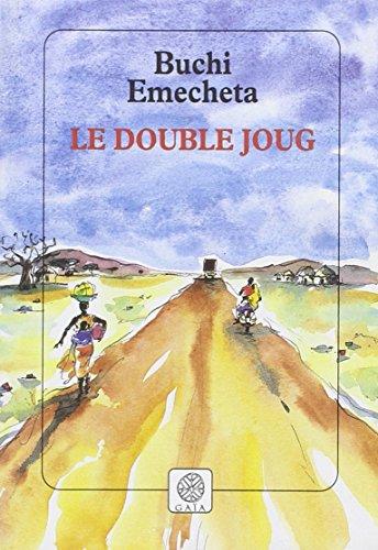 DOUBLE JOUG (LE): EMECHETA BUCHI