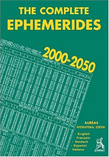 9782910049041: The Complete Ephemerides 2000-2050 (en anglais, français, espagnol, italien, allemand) (German, English, French, Italian and Spanish Edition)
