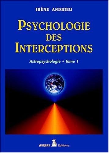 PSYCHOLOGIE DES INTERCEPTIONS T 1 ASTROP: ANDRIEU IRENE