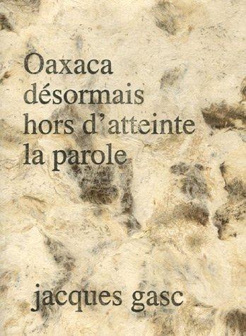 9782910063900: Oaxaca : Désormais hors d'atteinte la parole