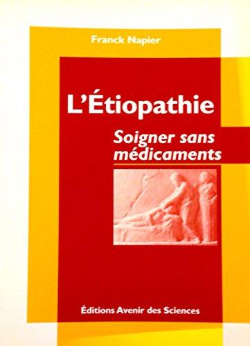 9782910089399: L'ETHIOPATHIE Soigner sans médicaments