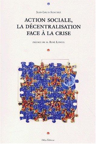 Action sociale, la décentralisation face à la crise: Jean- Louis Sanchez