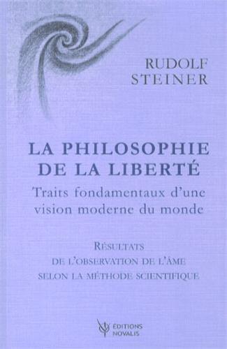La philosophie de la liberté: Rudolf Steiner