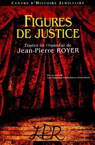 9782910114107: Figures de justice : Etudes en l'honneur de Jean-Pierre Royer