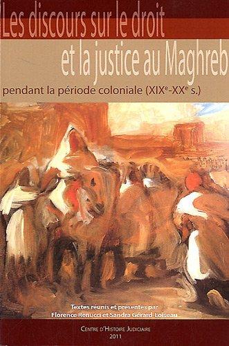 9782910114275: Le discours sur le droit et la justice au Maghreb pendant la période coloniale (XIXe-XXe siècle)