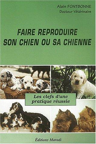 9782910129057: Faire reproduire son chien et sa chienne