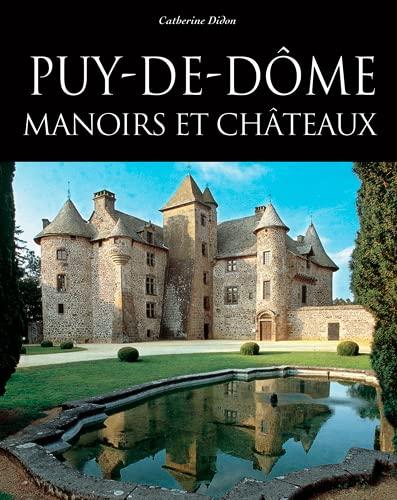 9782910137847: Puy-de-D�me : Manoirs et ch�teaux