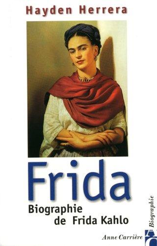 9782910188696: Frida. Biographie de Frida Kahlo (Anne Carrière)