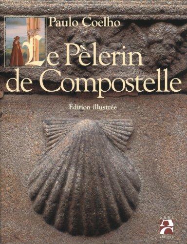 9782910188856: Le Pèlerin de Compostelle : Edition illustrée