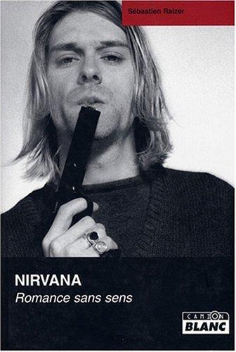 Nirvana Romance sans sens: Raizer Sebastien