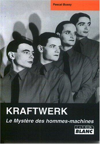 9782910196097: Kraftwerk, le mystère des hommes machines