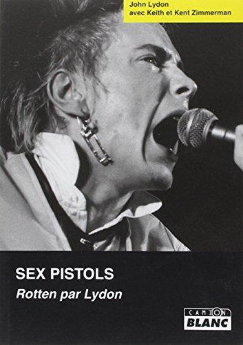 9782910196103: Sex Pistols : Rotten par Lydon
