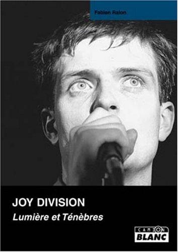 Joy Division : lumiere et tenebres: Ralon Fabien