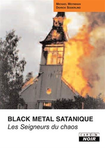 9782910196394: BLACK METAL SATANIQUE Les seigneurs du chaos