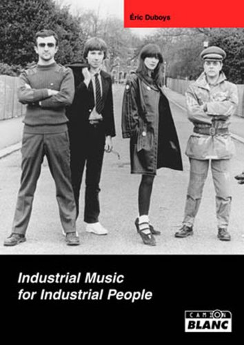 Industrial music for industrial people: Duboys, Eric